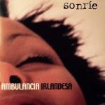 Sonríe es el single que grabó Ambulancia Irlandesa en 2004